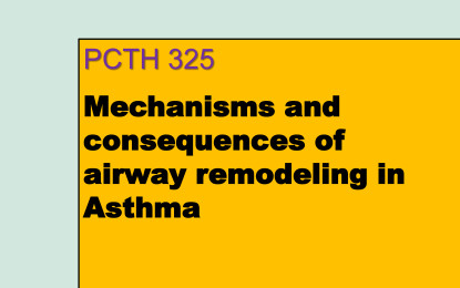 PCTH 325 Mechanisms and consequences of airway remodeling in Asthma